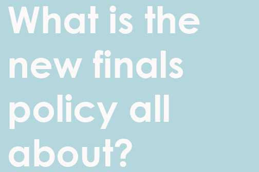 New finals policy brings mixed opinions