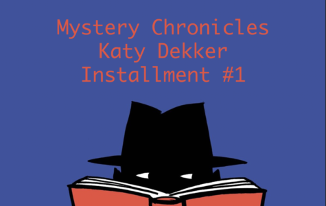 Freshman Mystery Chronicles: Katy Dekker, Installment #1