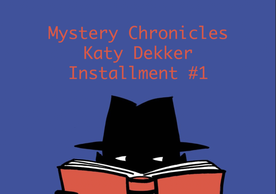 Freshman+Mystery+Chronicles%3A+Katy+Dekker%2C+Installment+%231