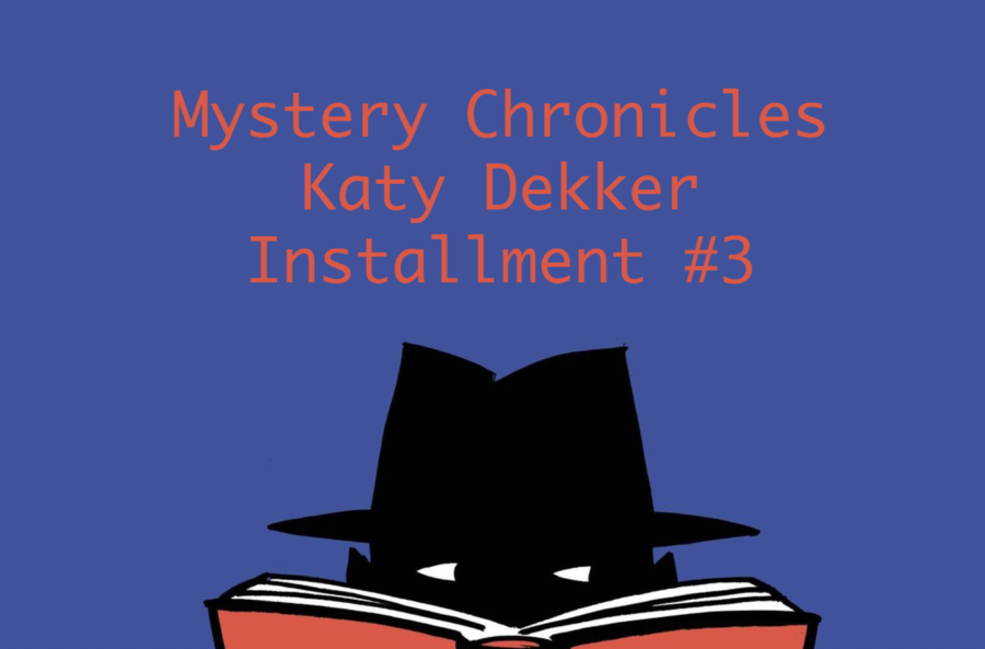 Freshman+Mystery+Chronicles%3A+Katy+Dekker%2C+Installment+%233
